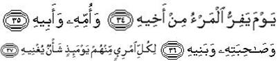 Quran, Surah # 80, Ayah # 34-37