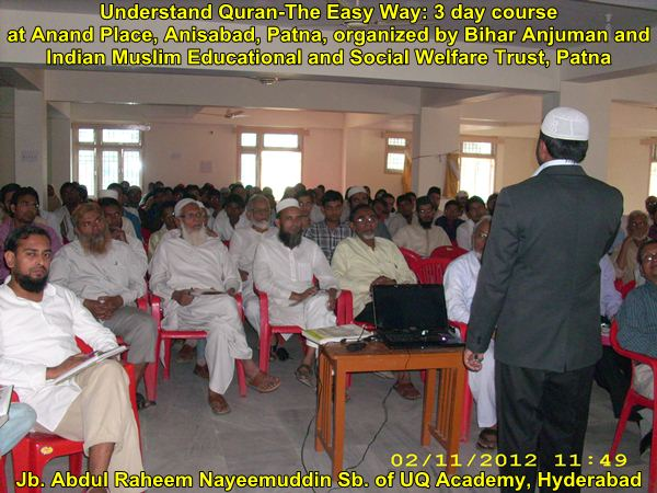Understand Quran, The Easy Way: 3 Days Course in Patna (2nd, 3rd and 4th October 2012)